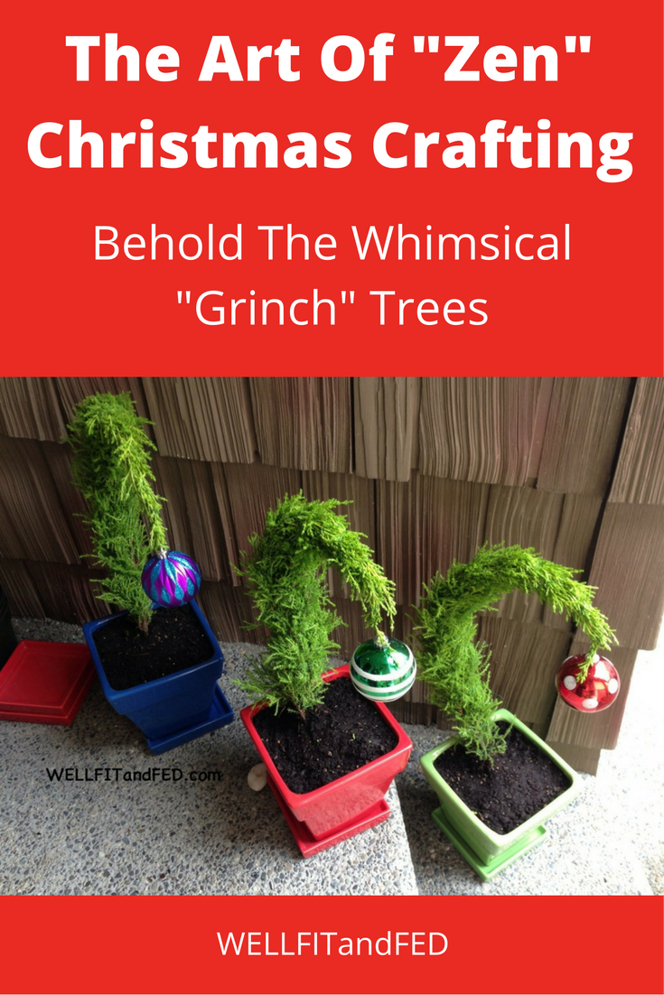 "The Art Of ""Zen"" Christmas Crafting - Behold The Whimsical Grinch Christmas Tree"