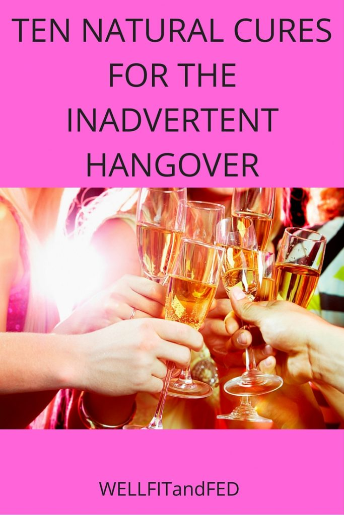 TEN NATURAL CURES FOR THE INADVERTENT HANGOVER