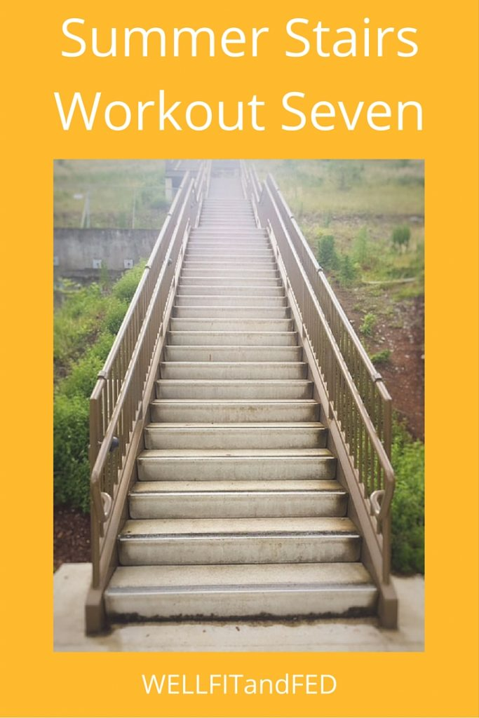 Kick Your Own Heiny Summer Stairs Workout Seven Well