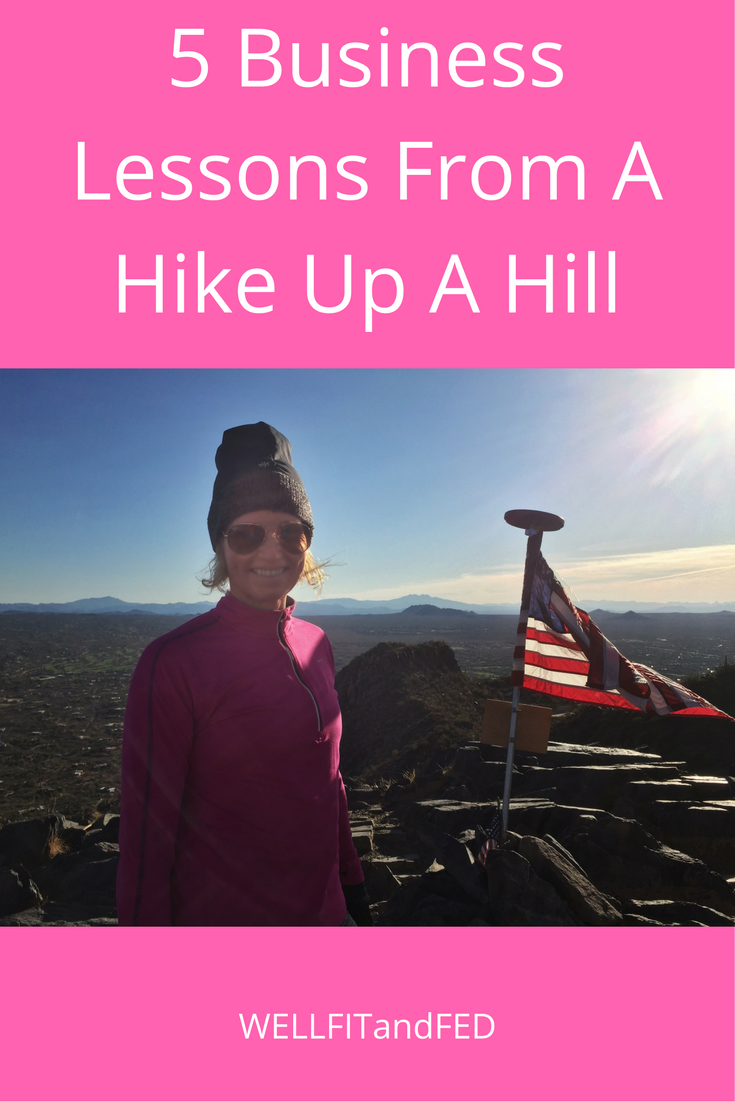 5 Business Lessons From A Hike Up A Hill